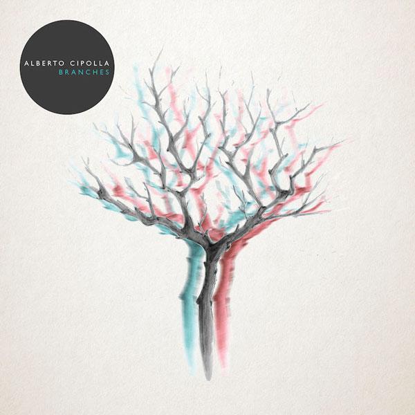 """ALBERTO CIPOLLA: """"BRANCHES"""", il nuovo album tra intimismo ed elettronica in uscita il 30 marzo (MeatBeat Records)"""