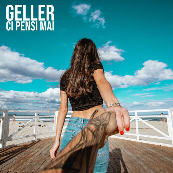 """È uscito """"Ci Pensi Mai"""", il nuovo singolo dei Geller. Guarda il video!"""