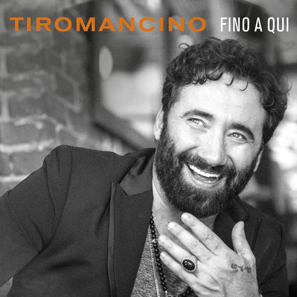 """TIROMANCINO: """"SALE, AMORE E VENTO"""", è il nuovo singolo estratto dal disco """"Fino a qui"""""""