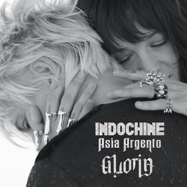"INDOCHINE feat. ASIA ARGENTO: ""GLORIA (italian version)"" - In radio e in digitale OUT NOW"
