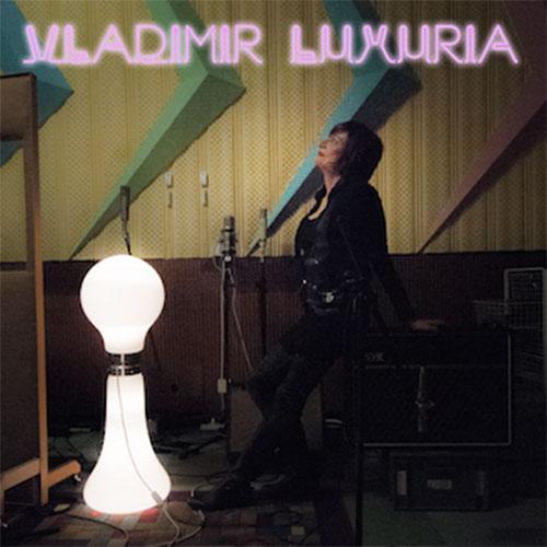 """VLADIMIR LUXURIA: """"Vladyland"""" - l'album d'esordio disponibile da oggi"""