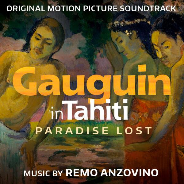"""""""Gauguin a Tahiti"""": la colonna sonora di Remo Anzovino (film nelle sale a Marzo)"""