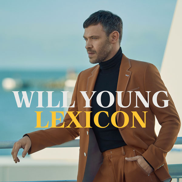 "L'icona pop WILL YOUNG annuncia oggi 'LEXICON', il nuovo album ed il primo super brano estratto: ""ALL THE SONGS"""