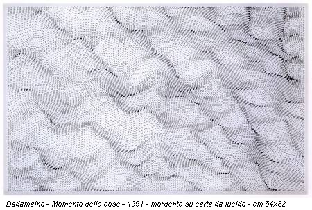 Dadamaino - Momento delle cose - 1991 - mordente su carta da lucido - cm 54x82