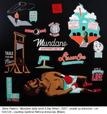 Steve Powers - Mundane dalla serie 8 Day Week - 2007 - smalto su alluminio - cm 124x124 - courtesy Galleria Patricia Armocida, Milano