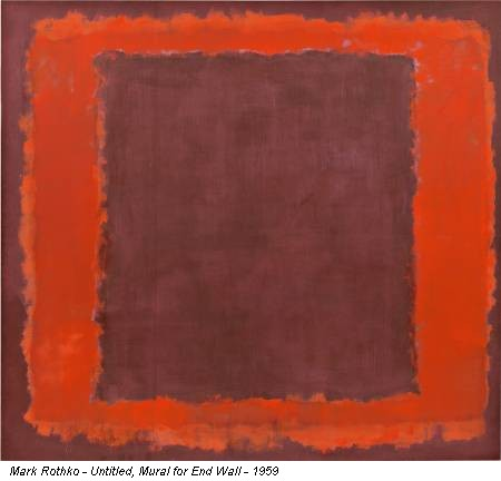 Mark Rothko - Untitled, Mural for End Wall - 1959