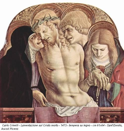 Carlo Crivelli - Lamentazione sul Cristo morto - 1473 - tempera su legno - cm 61x64 - Sant'Emidio, Ascoli Piceno