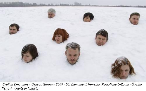 Evelina Deicmane - Season Sorrow - 2009 - 53. Biennale di Venezia, Padiglione Lettonia - Spazio Ferrari - courtesy l'artista