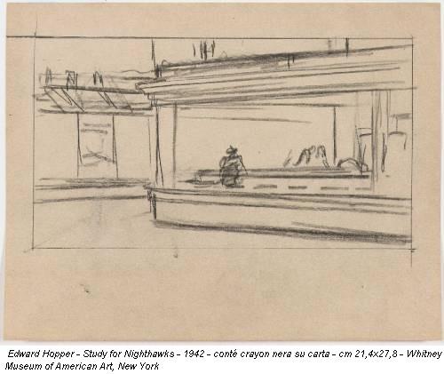 Edward Hopper - Study for Nighthawks - 1942 - conté crayon nera su carta - cm 21,4x27,8 - Whitney Museum of American Art, New York