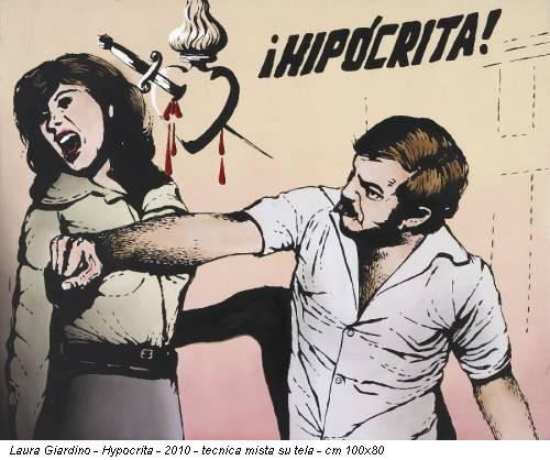 Laura Giardino -  Hypocrita - 2010 - tecnica mista su tela - cm 100x80