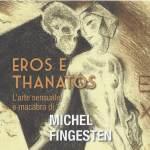 Eros und Thanatos – Die sinnliche und makabre Kunst von Michel Fingesten