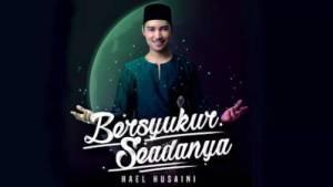 Lirik Lagu Bersyukur Seadanya - Hael Husaini