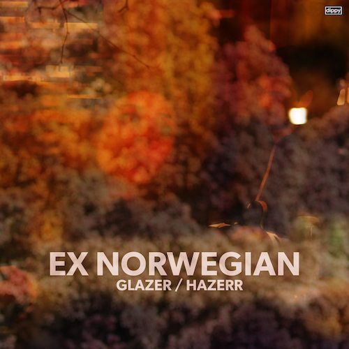 Ex Norwegian - Glazer/Hazerr album cover