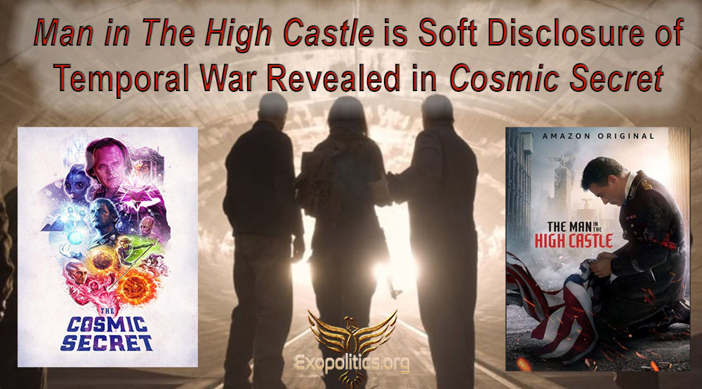 Man in the High Castle is Soft Disclosure of Temporal War Revealed in Cosmic Secret