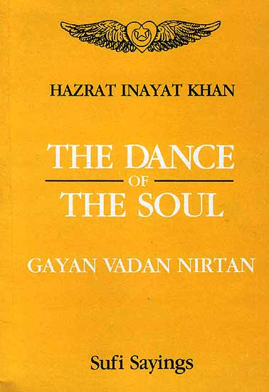 The Dance of the Soul: Gayan Vadan Nirtan (Sufi Sayings)