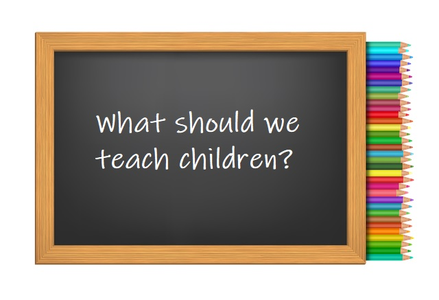 The best things to teach children? Not regular school subjects...