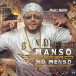 Manny Montes – Manso Pero No Menso (Respuesta Para El Sica) (Estreno)