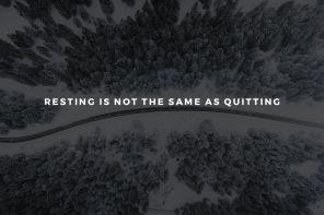 Resting Is Not the Same as Quitting