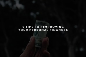 6 Tips for Improving Your Personal Finances