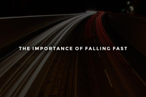 The Importance of Falling Fast