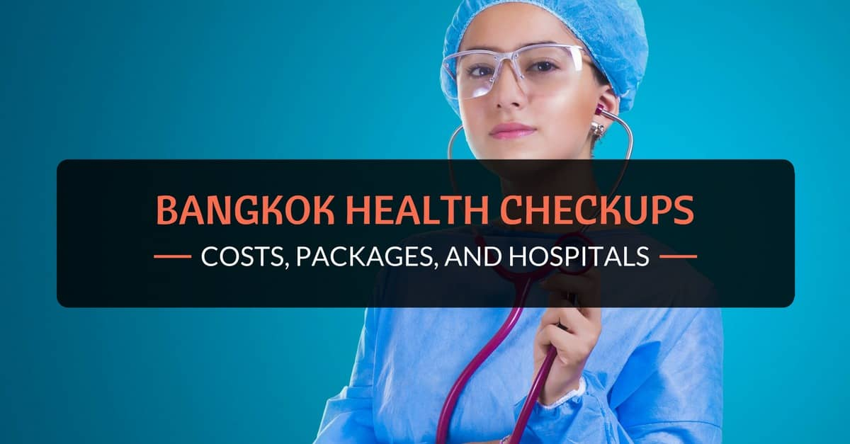 Bangkok Health Checkup: Costs, Packages, and Hospitals
