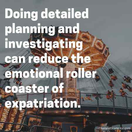 Doing detailed planning and investigating can reduce the emotional roller coaster.