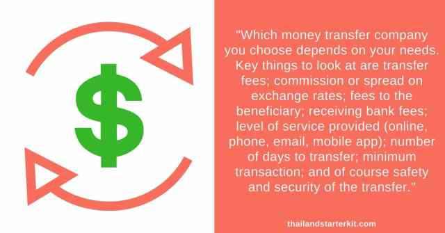 Which money transfer company you choose depends on your needs. Key things to look at are transfer fees; commission or spread on exchange rates; fees to the beneficiary; receiving bank fees; level of service provided (online, phone, email, mobile app); number of days to transfer; minimum transaction; and of course safety and security of the transfer.