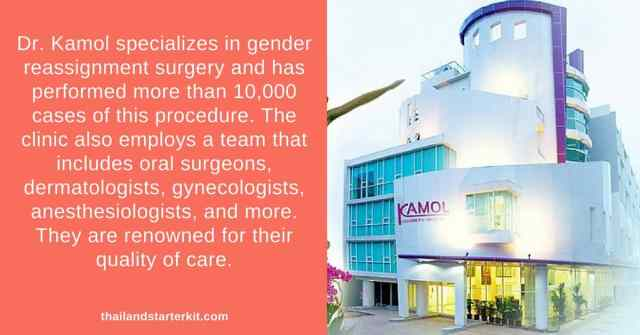 Dr. Kamol specializes in gender reassignment surgery and has performed more than 10,000 cases of this procedure. The clinic also employs a team that includes oral surgeons, dermatologists, gynecologists, anesthesiologists, and more. They are renowned for their quality of care.