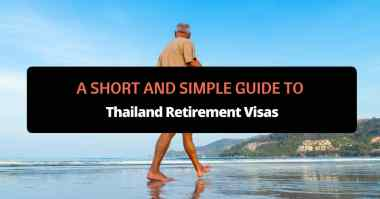 a short and simple guide to thailand retirement visas