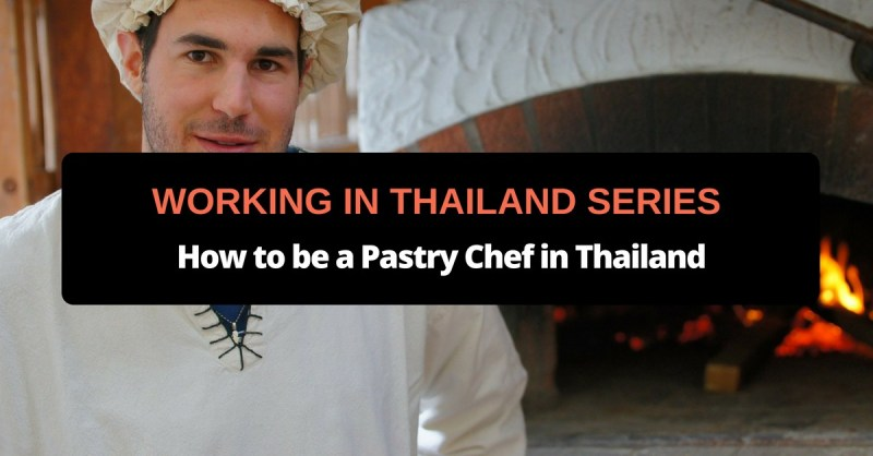how to be a pastry chef in thailand