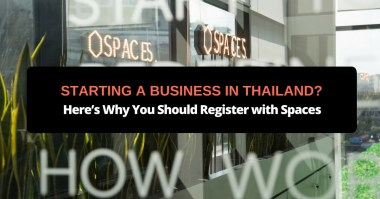 Starting a Business in Thailand? Here's Why You Should Register with Spaces
