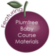 Featuring Plumtree Baby Course Materials