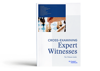 Cross Examining Expert Witnesses: The Ultimate Guide