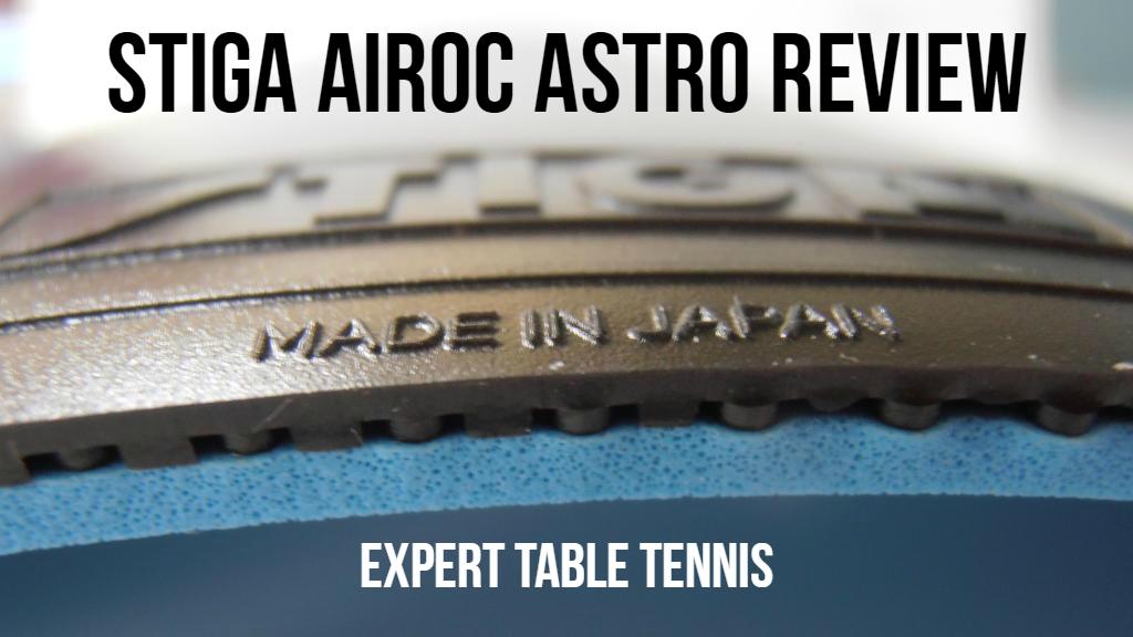 Stiga Airoc Astro Rubber Review