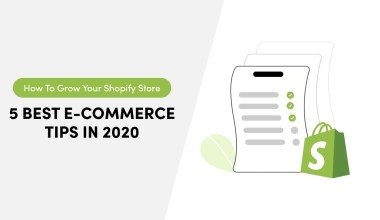 How To Grow Your Shopify Store - 5 Best E-Commerce Tips in 2020