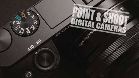 Best Point and Shoot Digital Cameras - Reviews and Complete Guide
