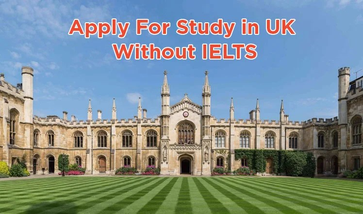 Top UK Universities To Apply For Study In 2020 Without IELTS