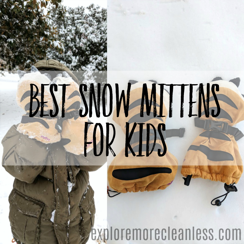 92e15c937af9 Best Snow Mittens for Kids - Explore More Clean Less