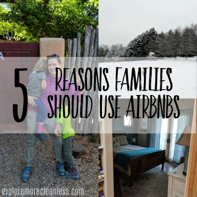 5 Reasons AirBNBs are better than hotels for traveling families