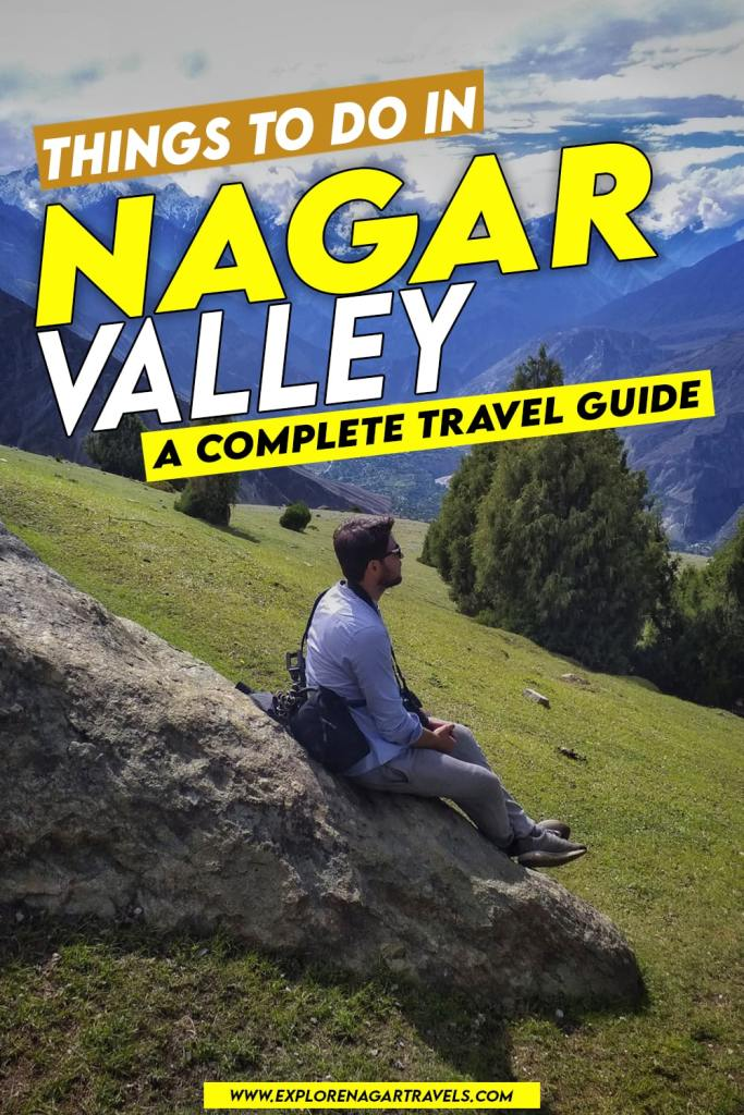 Things to do in Nagar Valley Gilgit Baltistan - A Complete Travel Guide - Explore Nagar Travels pinterest pin-min