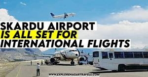 Skardu airport is all set to receive international flights this month