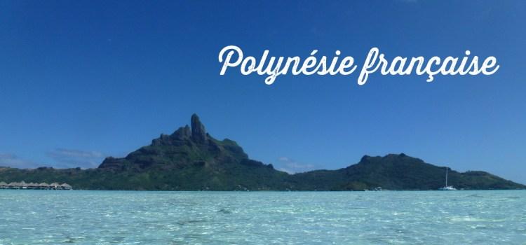 10 îles qu'il faut absolument visiter en Polynésie française