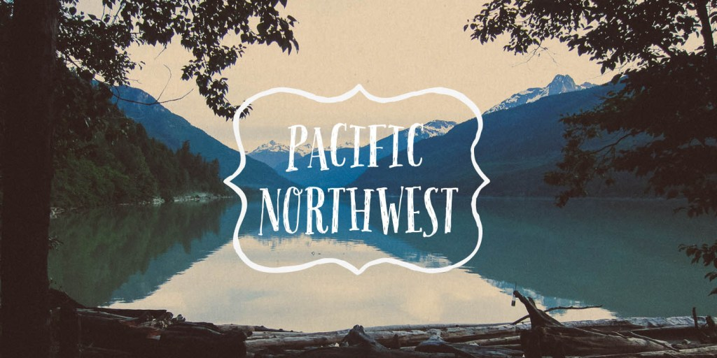 The Ultimate Guide to the Pacific Northwest