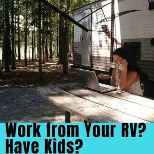 Work from your RV with Kids