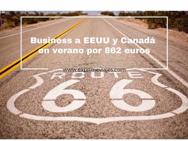 ¡ALERTA! VUELOS EN BUSINESS EN VERANO A ESTADOS UNIDOS Y CANADÁ POR 862EUROS
