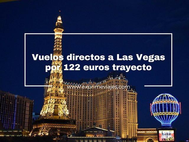 las vegas vuelos directos 122 euros trayecto