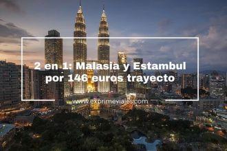 malasia y estambul 146 euros trayecto