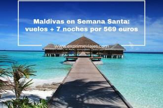 maldivas semana santa vuelos 7 noches