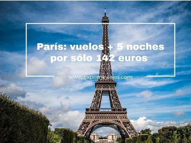 paris-vuelos-5-noches-142-euros