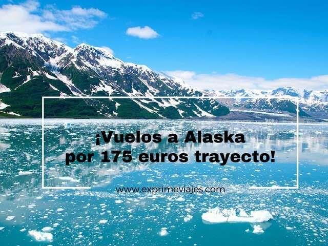 ¡INCREIBLE! VUELOS A ALASKA POR 175EUROS TRAYECTO